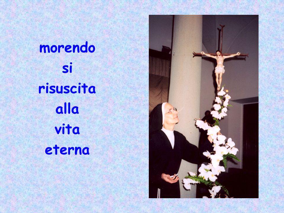 morendo si risuscita alla vita eterna