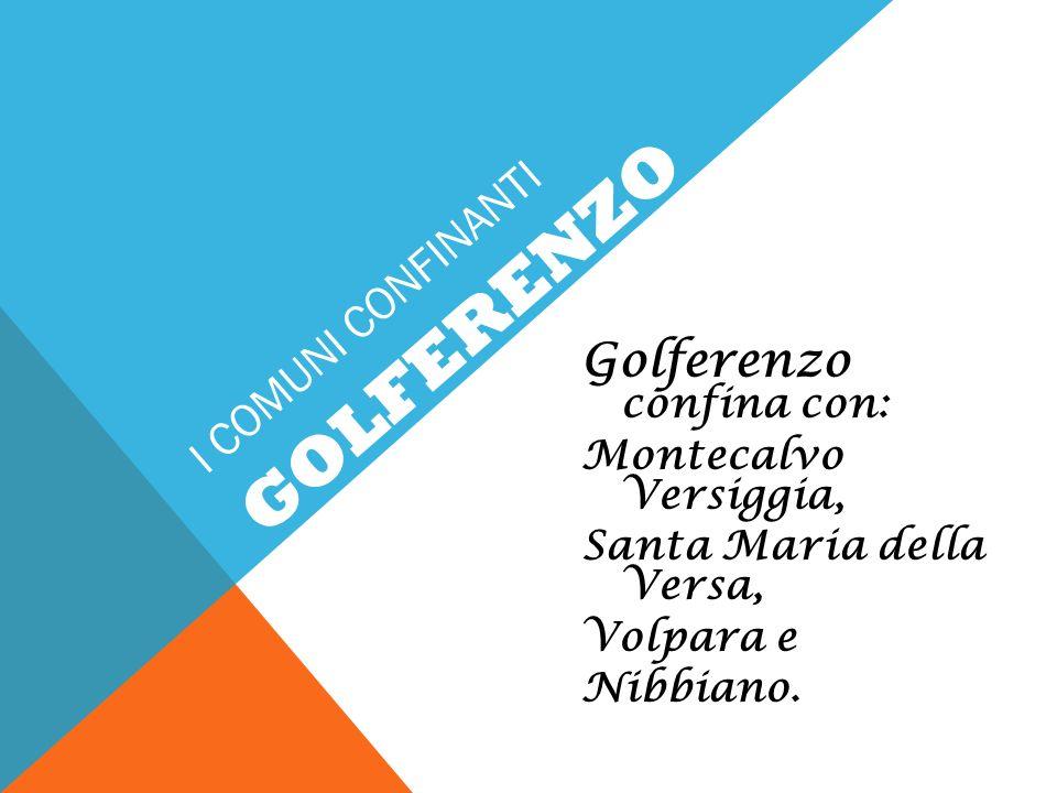 GOLFERENZO I comuni confinanti Golferenzo confina con: