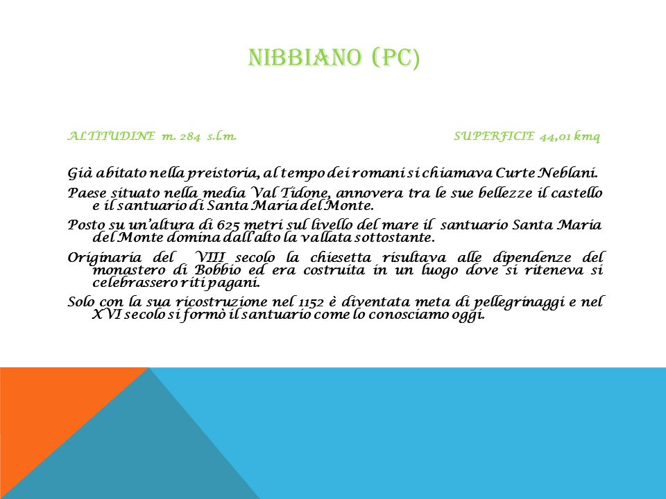 NIBBIANO (PC) ALTITUDINE m. 284 s.l.m. SUPERFICIE 44,01 kmq.