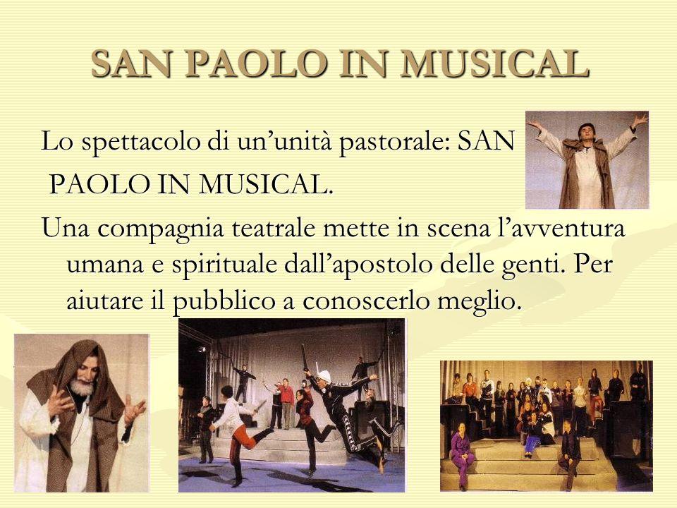 SAN PAOLO IN MUSICAL Lo spettacolo di un'unità pastorale: SAN