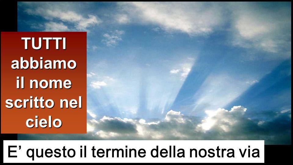 TUTTI abbiamo il nome scritto nel cielo