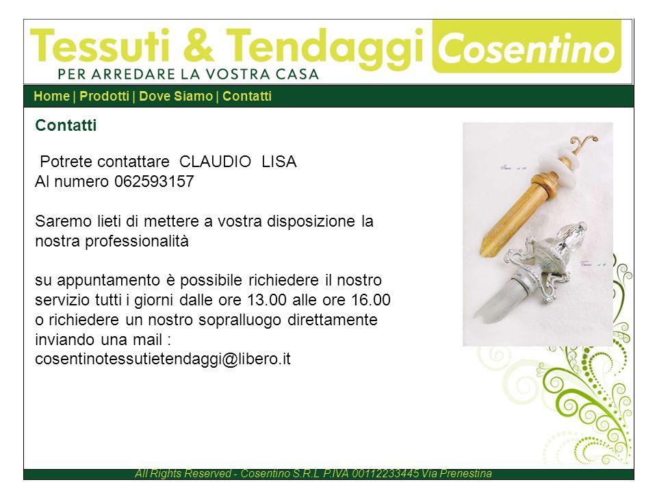Potrete contattare CLAUDIO LISA Al numero 062593157