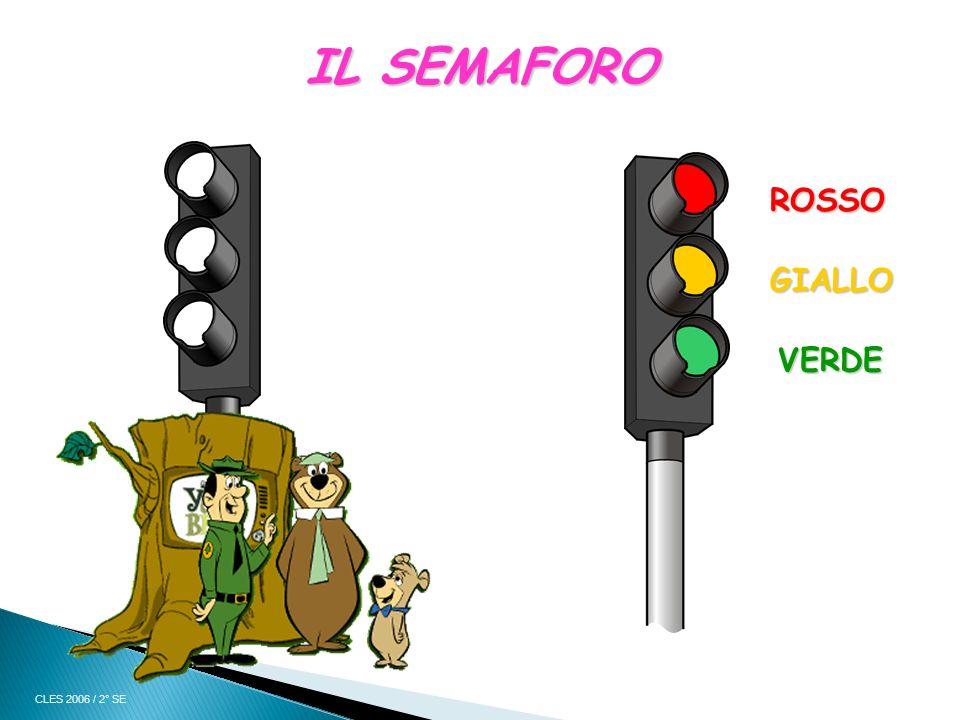 IL SEMAFORO ROSSO GIALLO VERDE CLES 2006 / 2° SE