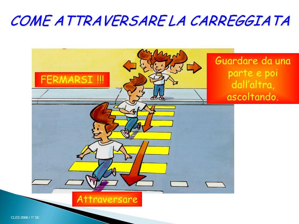 COME ATTRAVERSARE LA CARREGGIATA