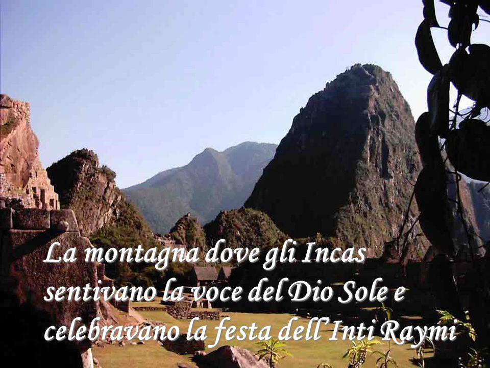 La montagna dove gli Incas sentivano la voce del Dio Sole e celebravano la festa dell'Inti Raymi
