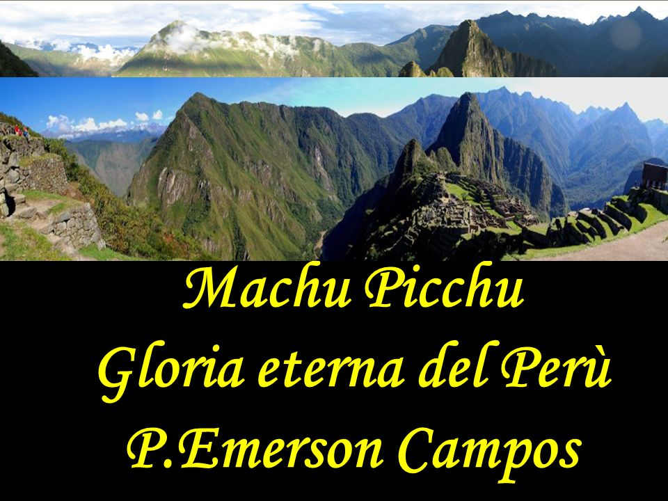 Machu Picchu Gloria eterna del Perù P.Emerson Campos
