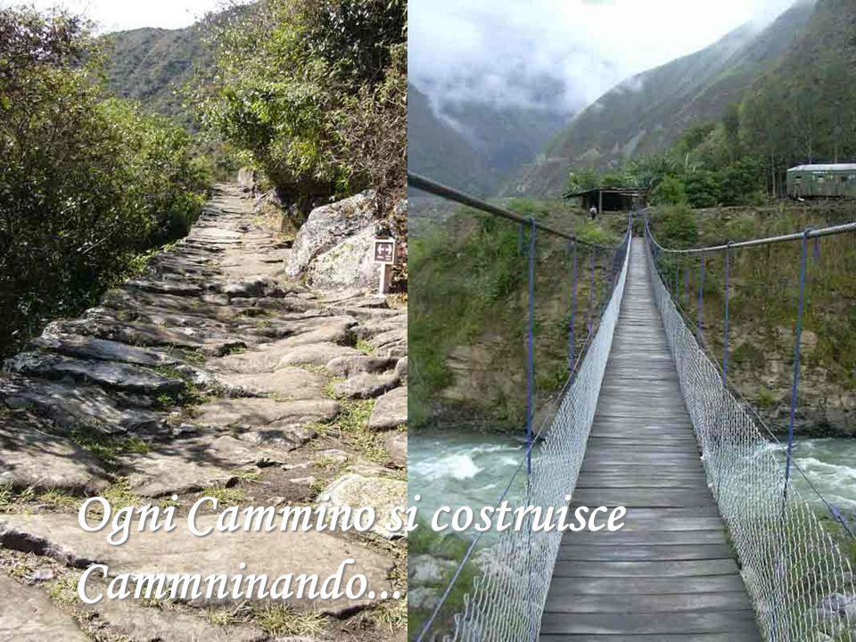 Ogni Cammino si costruisce Cammninando...
