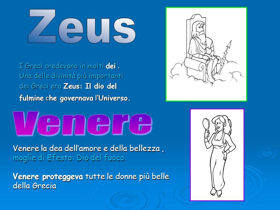 ZeusI Greci credevano in molti dei . Una delle divinità più importanti. dei Greci era Zeus: Il dio del fulmine che governava l'Universo.
