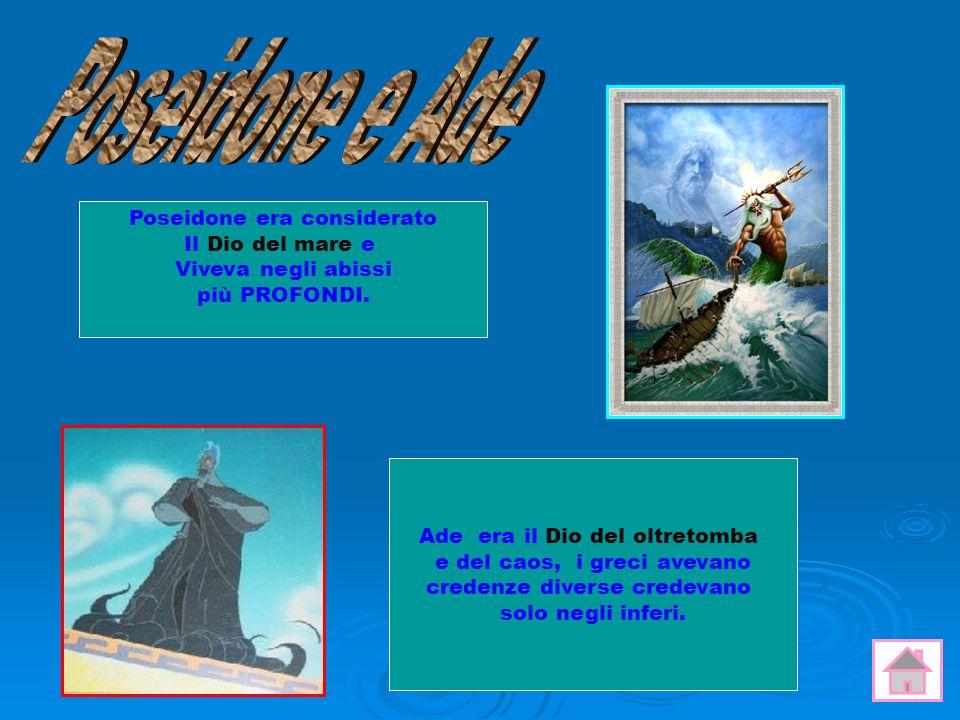 Poseidone e Ade Poseidone era considerato Il Dio del mare e