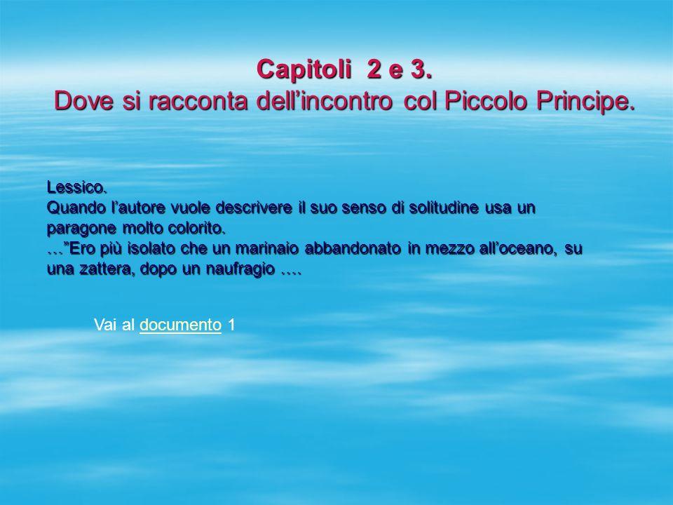Capitoli 2 e 3. Dove si racconta dell'incontro col Piccolo Principe.