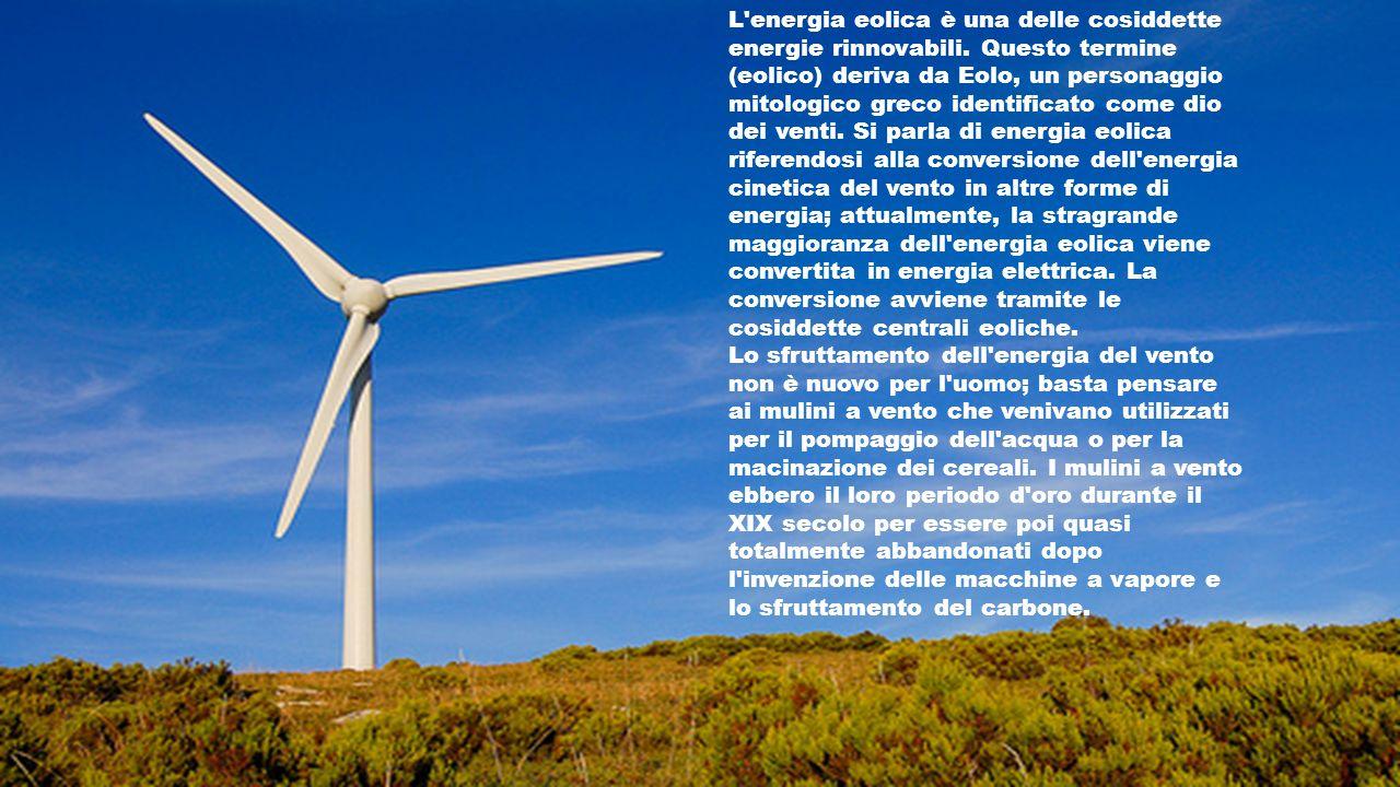 L energia eolica è una delle cosiddette energie rinnovabili