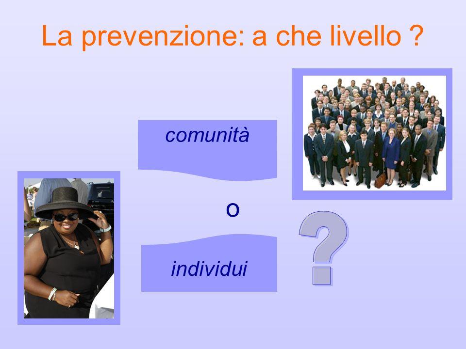 La prevenzione: a che livello