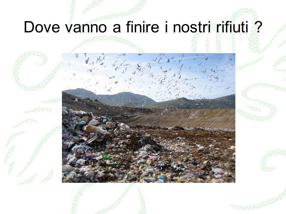Dove vanno a finire i nostri rifiuti