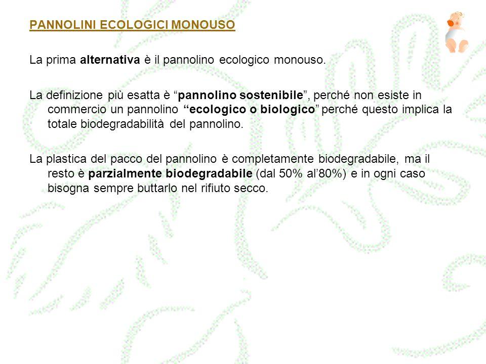 PANNOLINI ECOLOGICI MONOUSO La prima alternativa è il pannolino ecologico monouso.