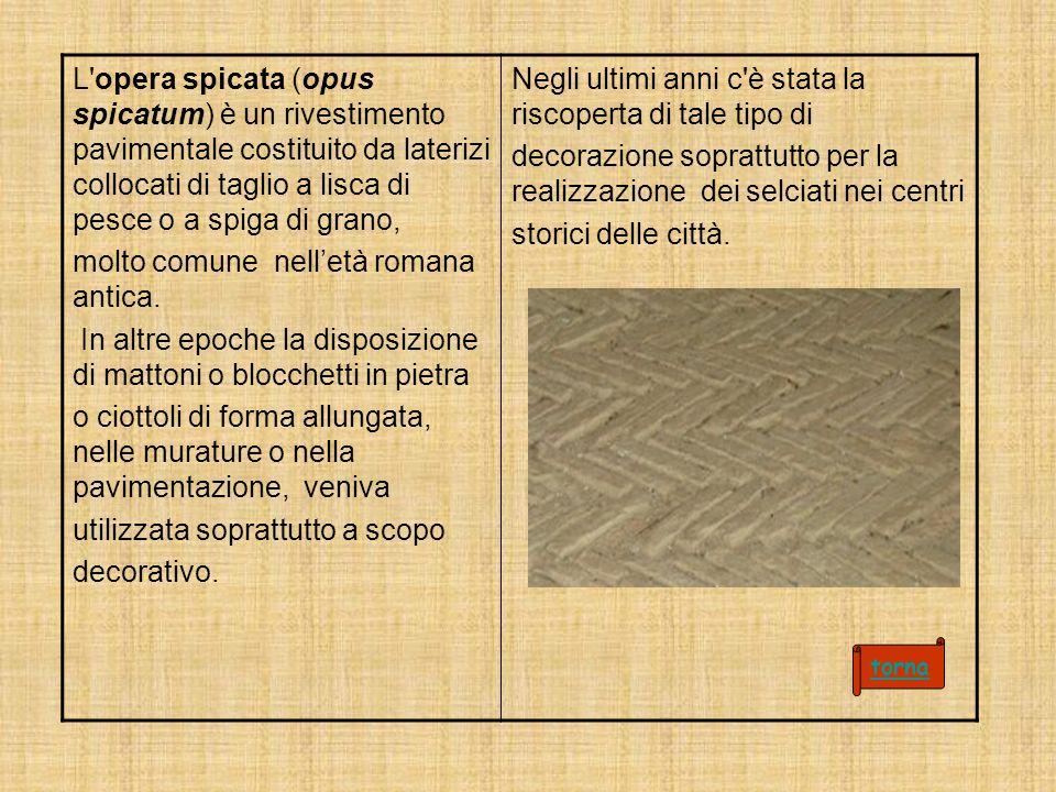 molto comune nell'età romana antica.