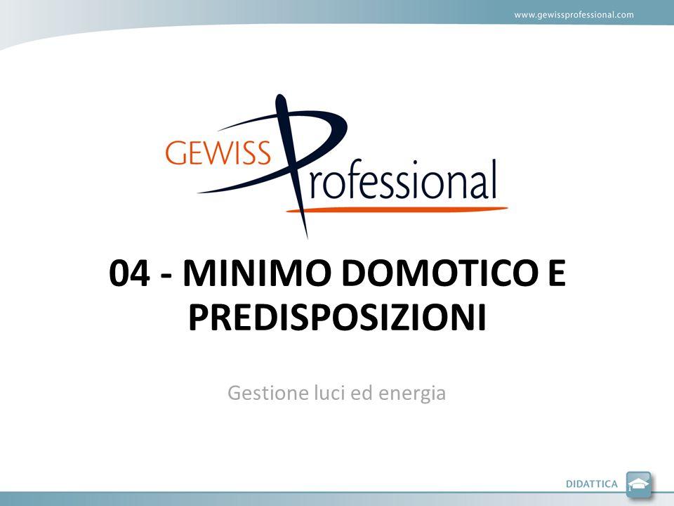 04 - MINIMO DOMOTICO E PREDISPOSIZIONI