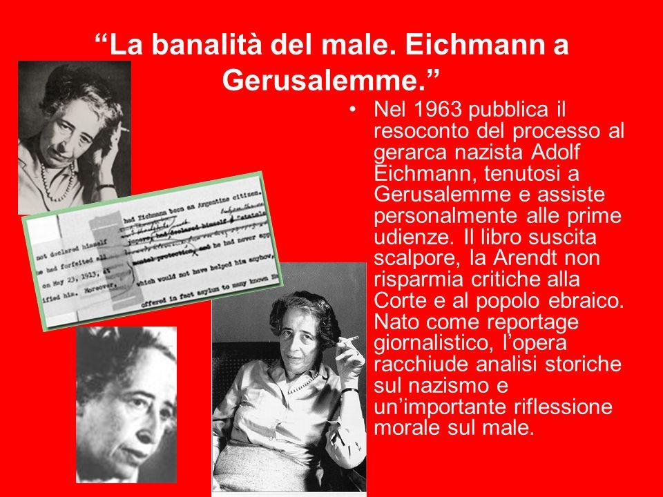 La banalità del male. Eichmann a Gerusalemme.