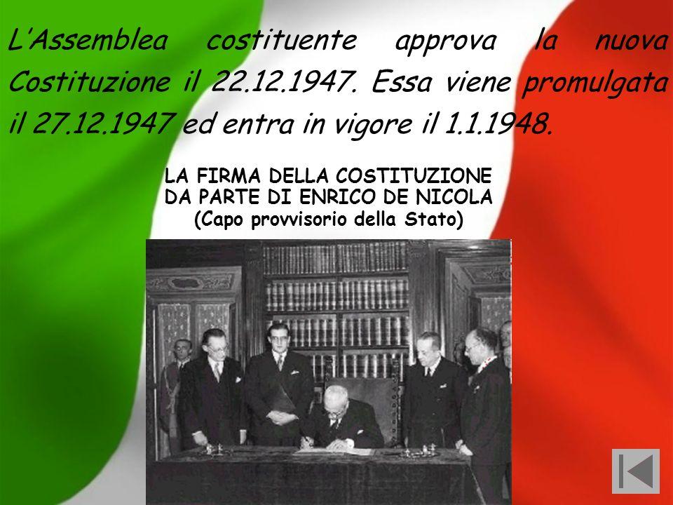 L'Assemblea costituente approva la nuova Costituzione il 22. 12. 1947
