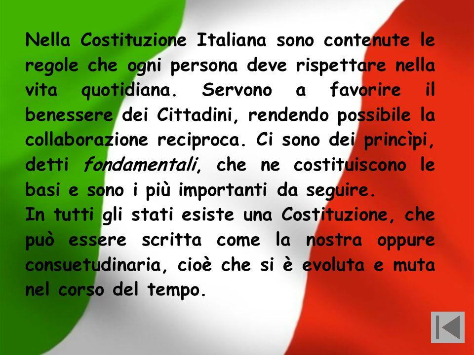 Nella Costituzione Italiana sono contenute le regole che ogni persona deve rispettare nella vita quotidiana. Servono a favorire il benessere dei Cittadini, rendendo possibile la collaborazione reciproca. Ci sono dei princìpi, detti fondamentali, che ne costituiscono le basi e sono i più importanti da seguire.