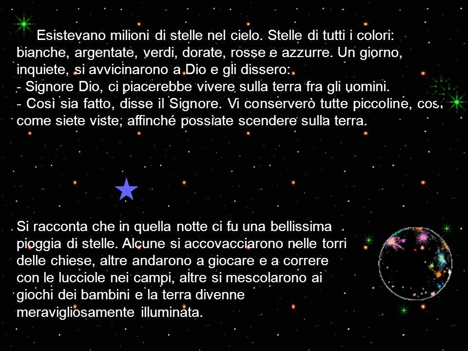 Esistevano milioni di stelle nel cielo