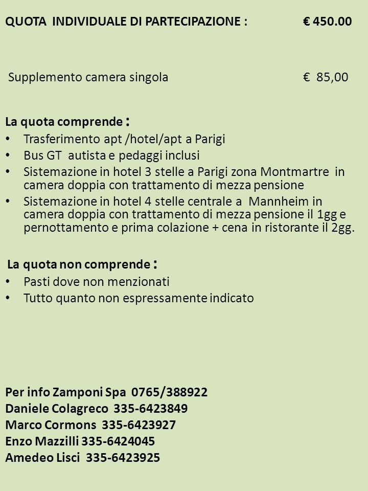 QUOTA INDIVIDUALE DI PARTECIPAZIONE : € 450.00