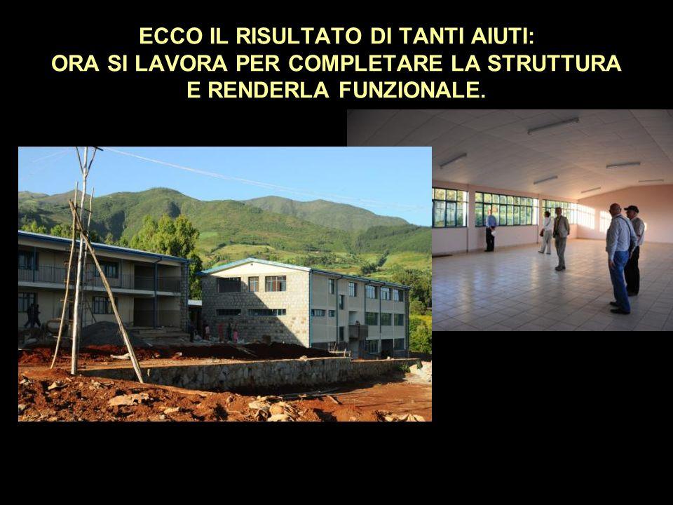 ECCO IL RISULTATO DI TANTI AIUTI: ORA SI LAVORA PER COMPLETARE LA STRUTTURA E RENDERLA FUNZIONALE.