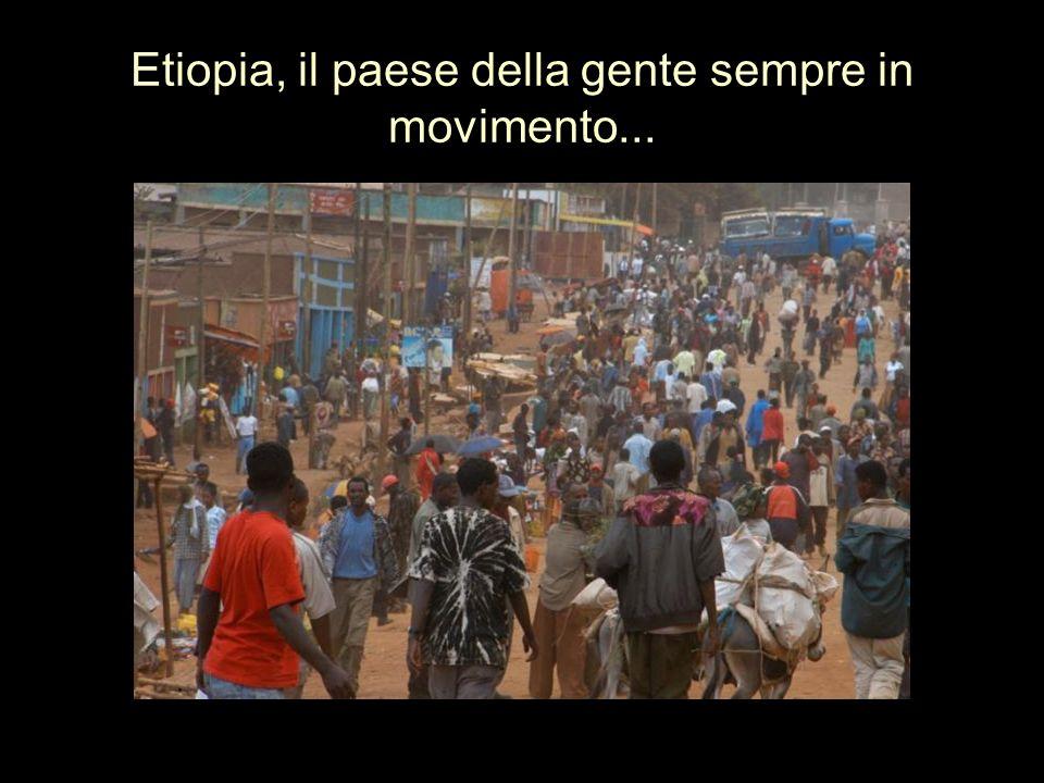 Etiopia, il paese della gente sempre in movimento...