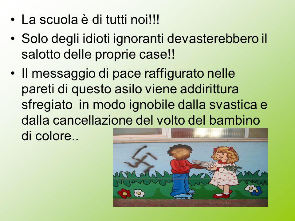 La scuola è di tutti noi!!! Solo degli idioti ignoranti devasterebbero il salotto delle proprie case!!
