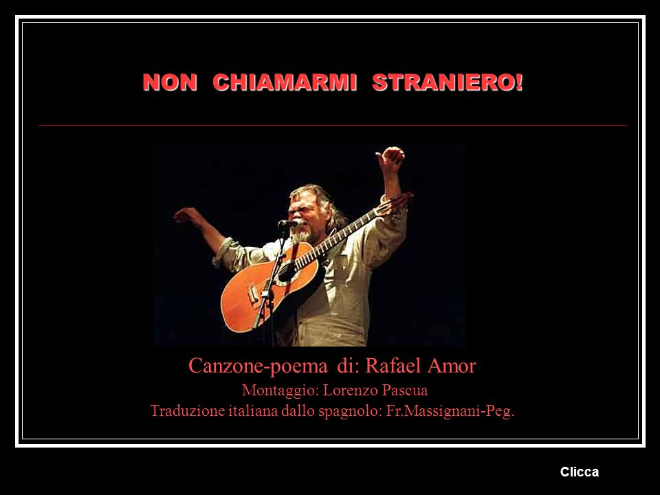 NON CHIAMARMI STRANIERO!