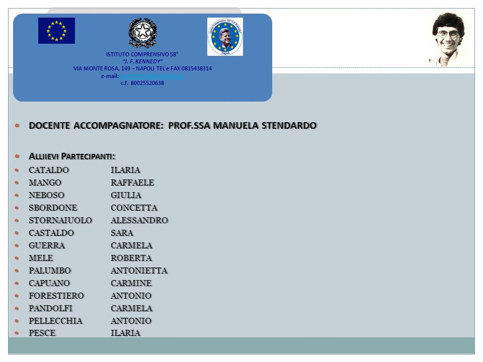 DOCENTE ACCOMPAGNATORE: PROF.SSA MANUELA STENDARDO