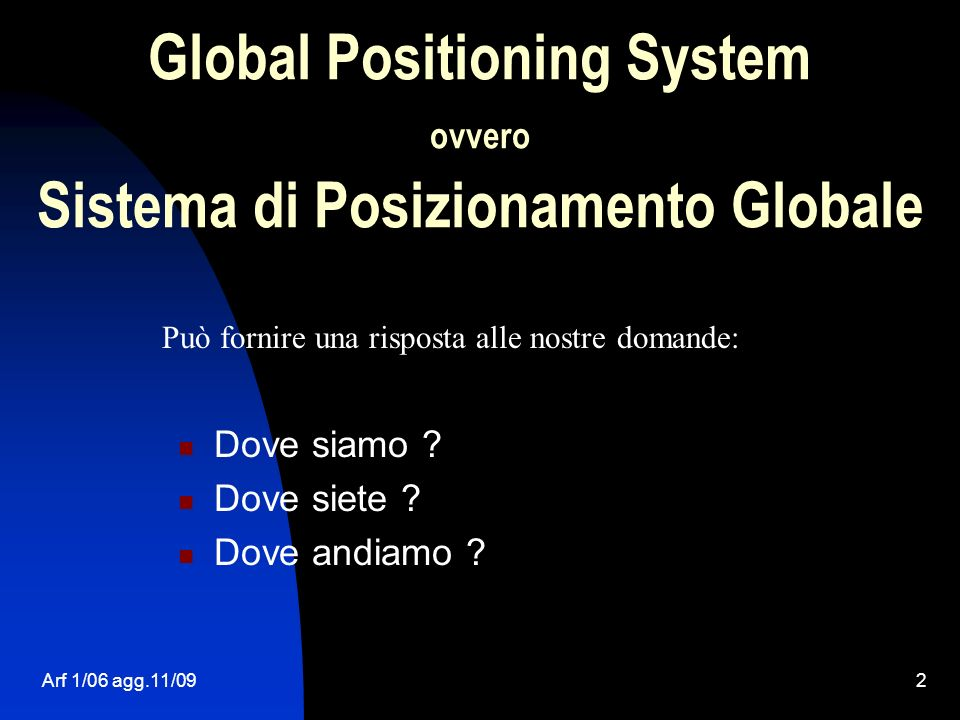 Global Positioning System ovvero Sistema di Posizionamento Globale