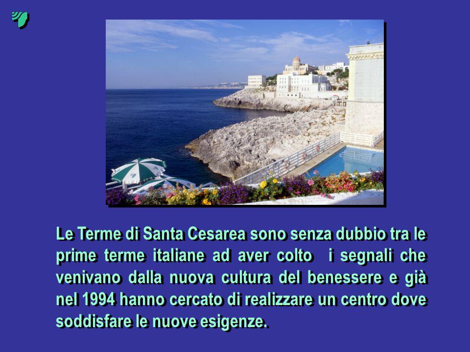 Le Terme di Santa Cesarea sono senza dubbio tra le prime terme italiane ad aver colto i segnali che venivano dalla nuova cultura del benessere e già nel 1994 hanno cercato di realizzare un centro dove soddisfare le nuove esigenze.