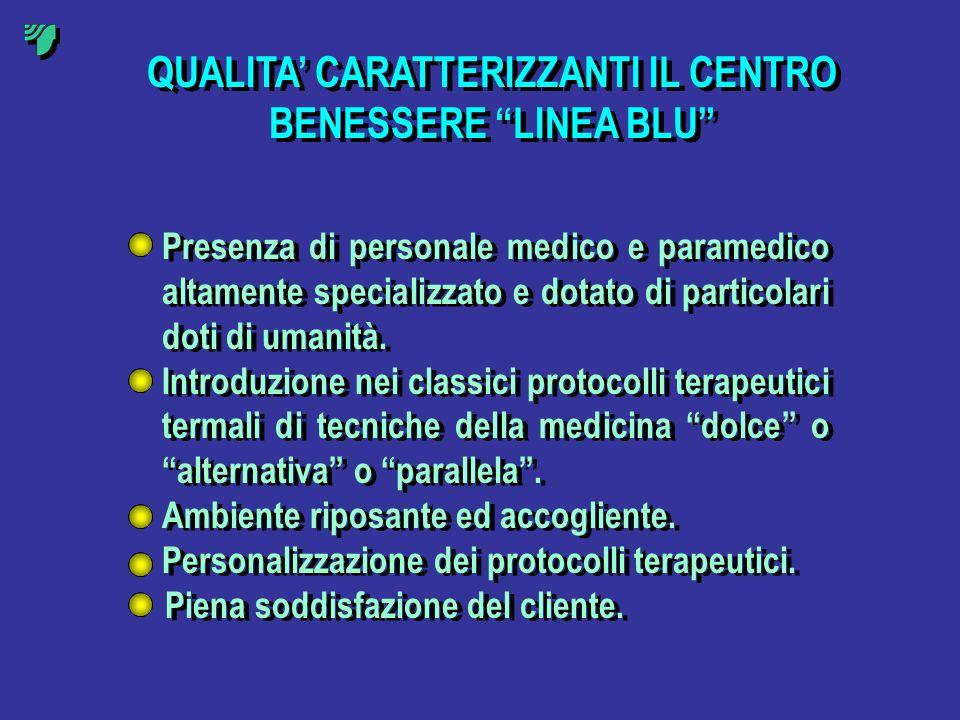 QUALITA' CARATTERIZZANTI IL CENTRO BENESSERE LINEA BLU