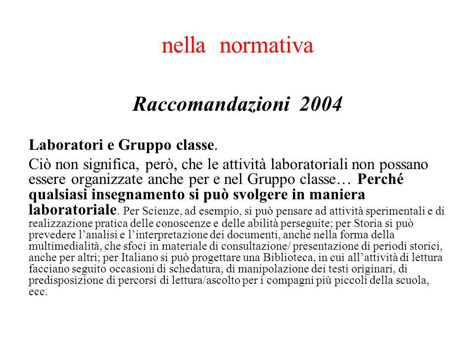 nella normativa Raccomandazioni 2004 Laboratori e Gruppo classe.