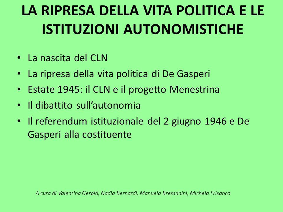 LA RIPRESA DELLA VITA POLITICA E LE ISTITUZIONI AUTONOMISTICHE