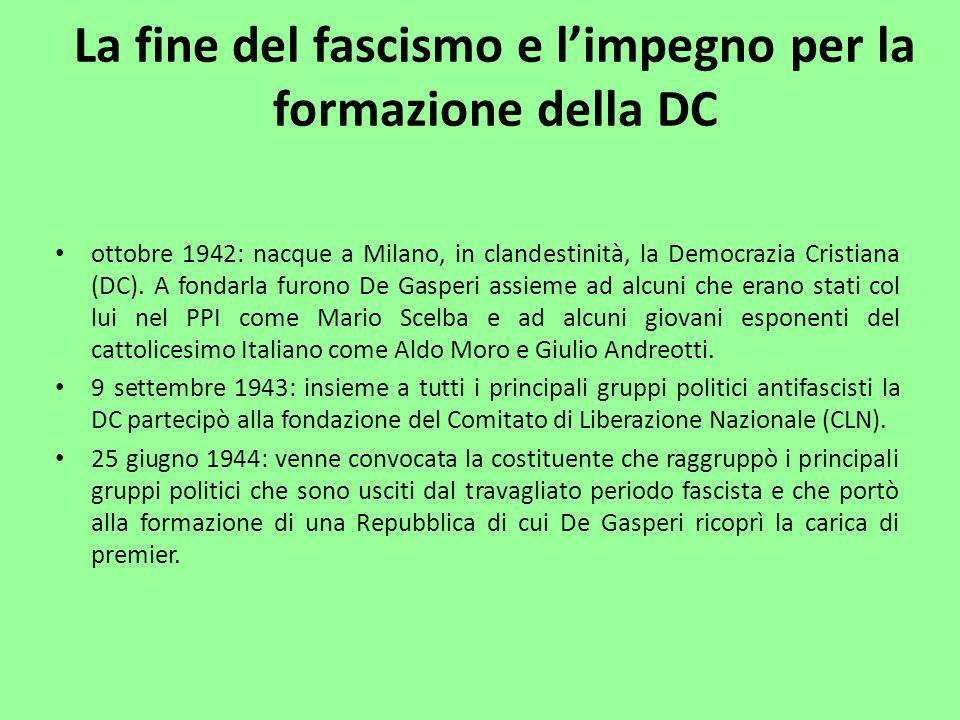 La fine del fascismo e l'impegno per la formazione della DC