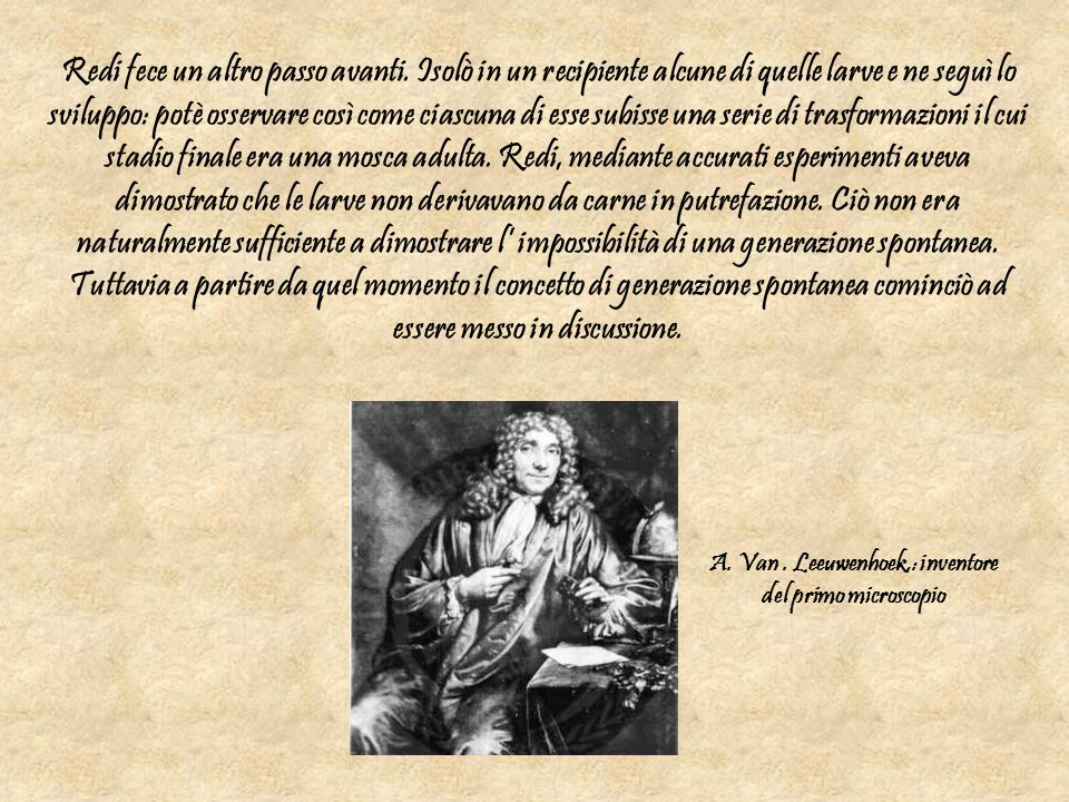 A. Van . Leeuwenhoek,: inventore del primo microscopio
