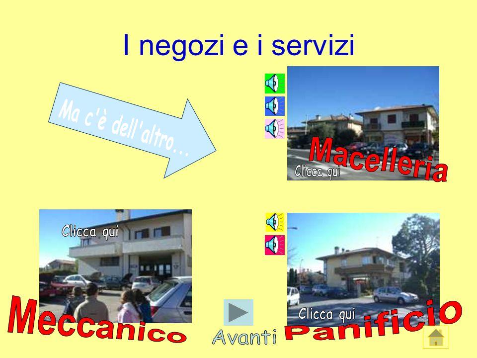I negozi e i servizi Macelleria Panificio Meccanico Avanti Clicca qui