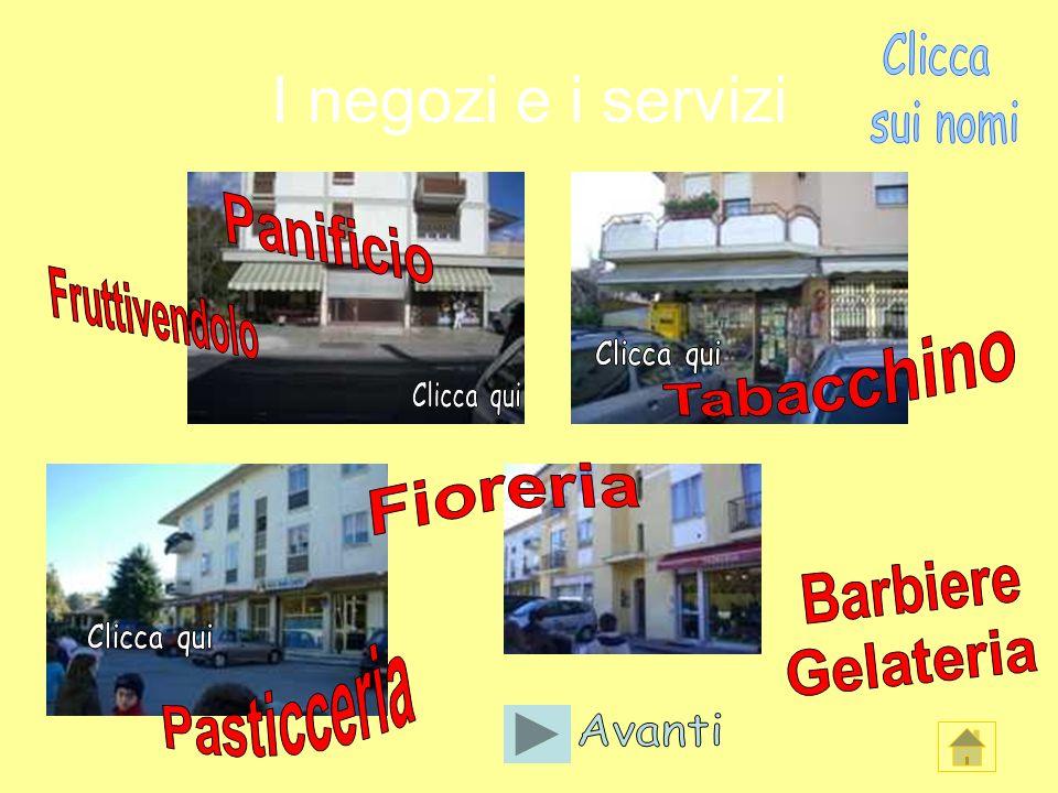 I negozi e i servizi Panificio Fruttivendolo Tabacchino Fioreria