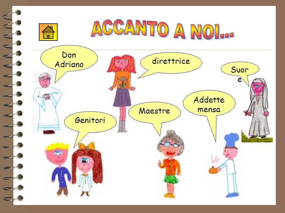 ACCANTO A NOI... Accanto a noi Don Adriano direttrice Suore