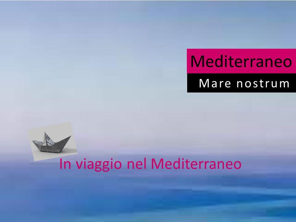 In viaggio nel Mediterraneo
