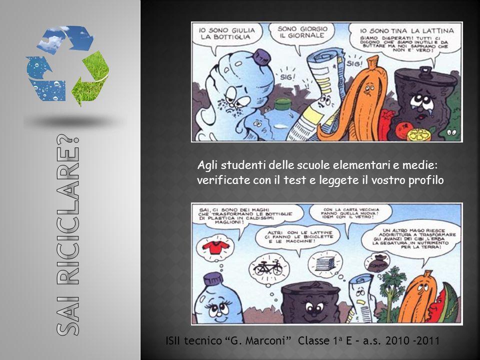 SAI RICICLARE Agli studenti delle scuole elementari e medie: