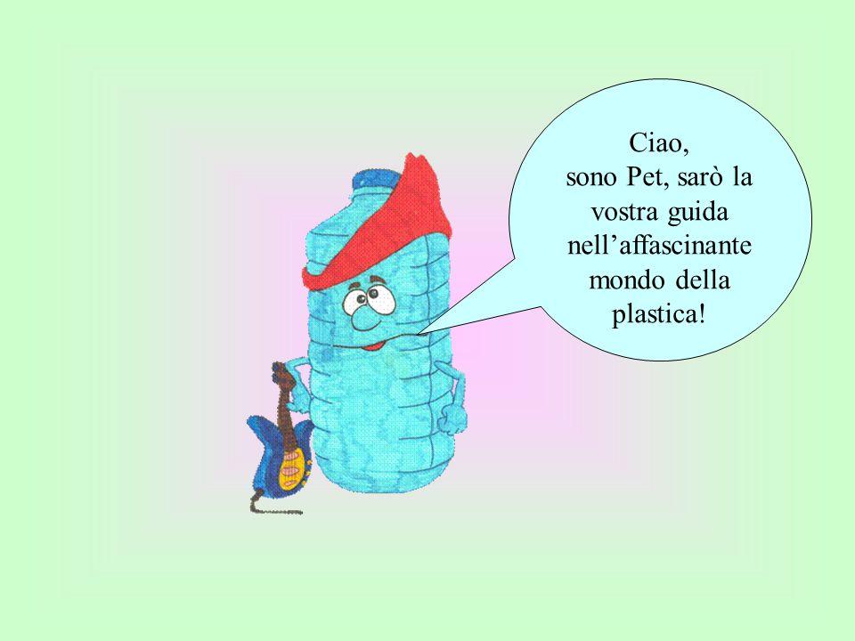 sono Pet, sarò la vostra guida nell'affascinante mondo della plastica!