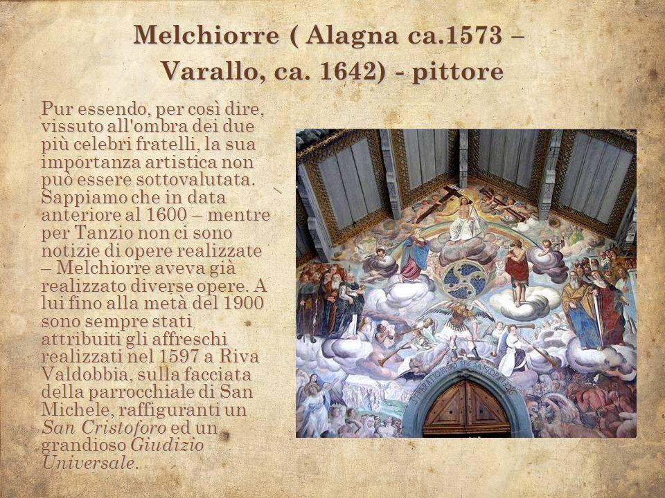 Melchiorre ( Alagna ca.1573 – Varallo, ca. 1642) - pittore