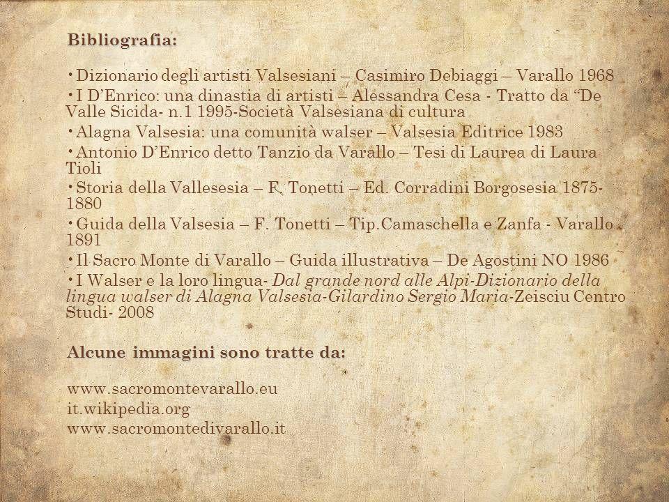 Bibliografia: Dizionario degli artisti Valsesiani – Casimiro Debiaggi – Varallo 1968.