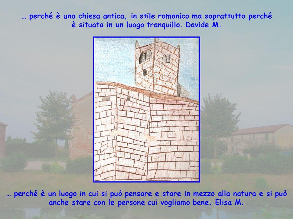 … perché è una chiesa antica, in stile romanico ma soprattutto perché