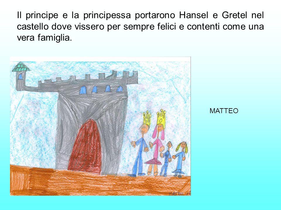 Il principe e la principessa portarono Hansel e Gretel nel castello dove vissero per sempre felici e contenti come una vera famiglia.