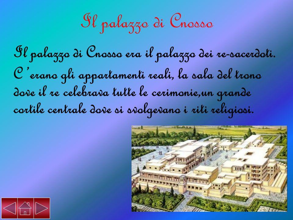 Il palazzo di Cnosso Il palazzo di Cnosso era il palazzo dei re-sacerdoti.
