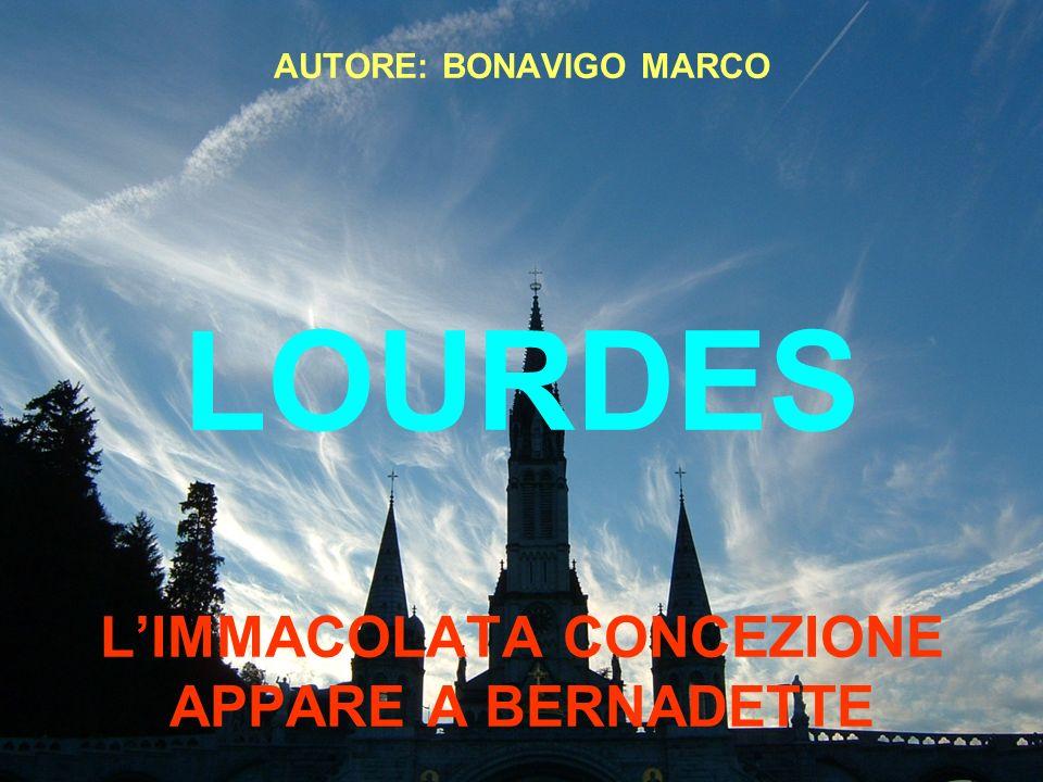 AUTORE: BONAVIGO MARCO LOURDES L'IMMACOLATA CONCEZIONE APPARE A BERNADETTE