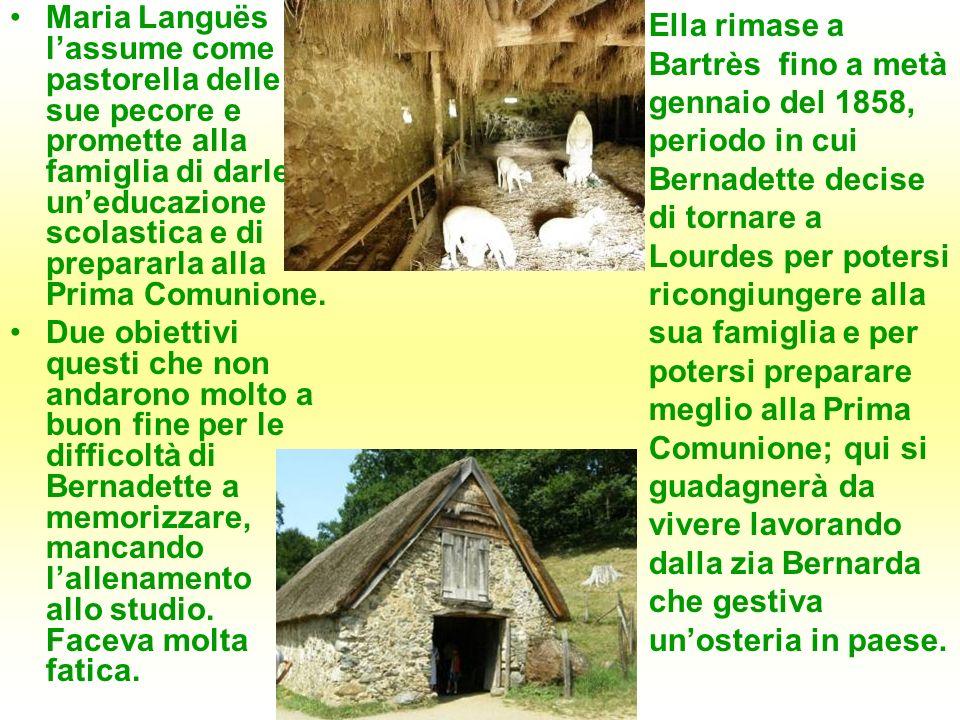 Maria Languës l'assume come pastorella delle sue pecore e promette alla famiglia di darle un'educazione scolastica e di prepararla alla Prima Comunione.